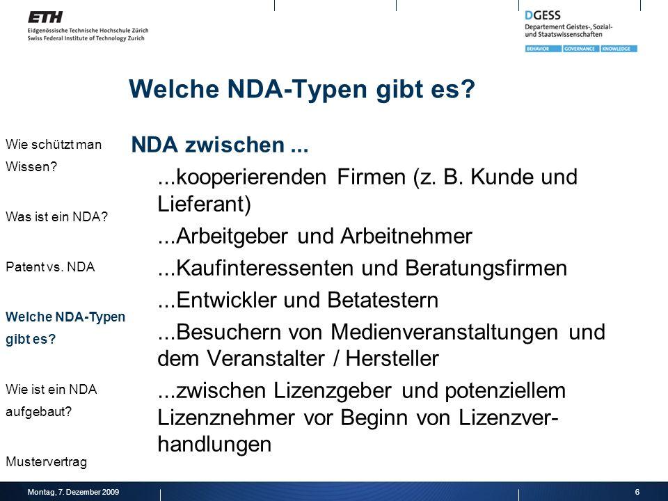 Welche NDA-Typen gibt es? NDA zwischen......kooperierenden Firmen (z. B. Kunde und Lieferant)...Arbeitgeber und Arbeitnehmer...Kaufinteressenten und B