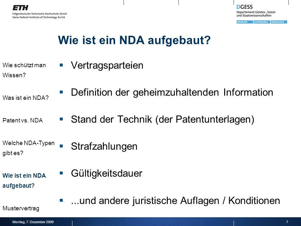 Wie ist ein NDA aufgebaut? Vertragsparteien Definition der geheimzuhaltenden Information Stand der Technik (der Patentunterlagen) Strafzahlungen Gülti