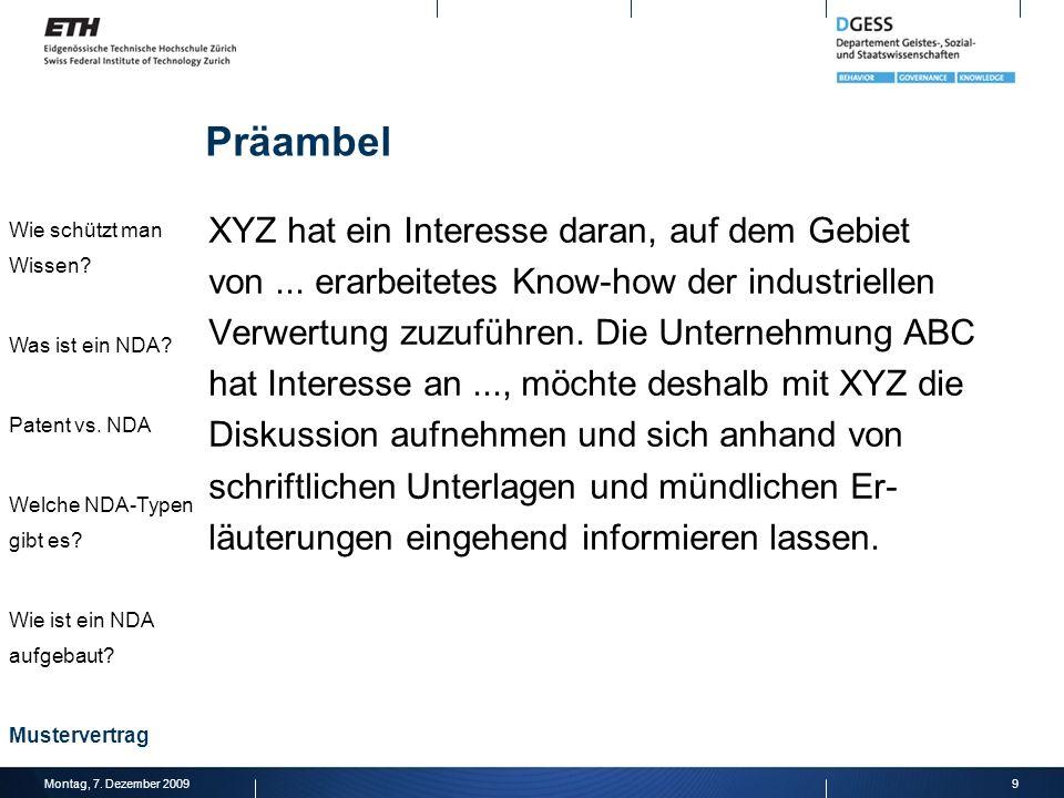 Präambel XYZ hat ein Interesse daran, auf dem Gebiet von... erarbeitetes Know-how der industriellen Verwertung zuzuführen. Die Unternehmung ABC hat In