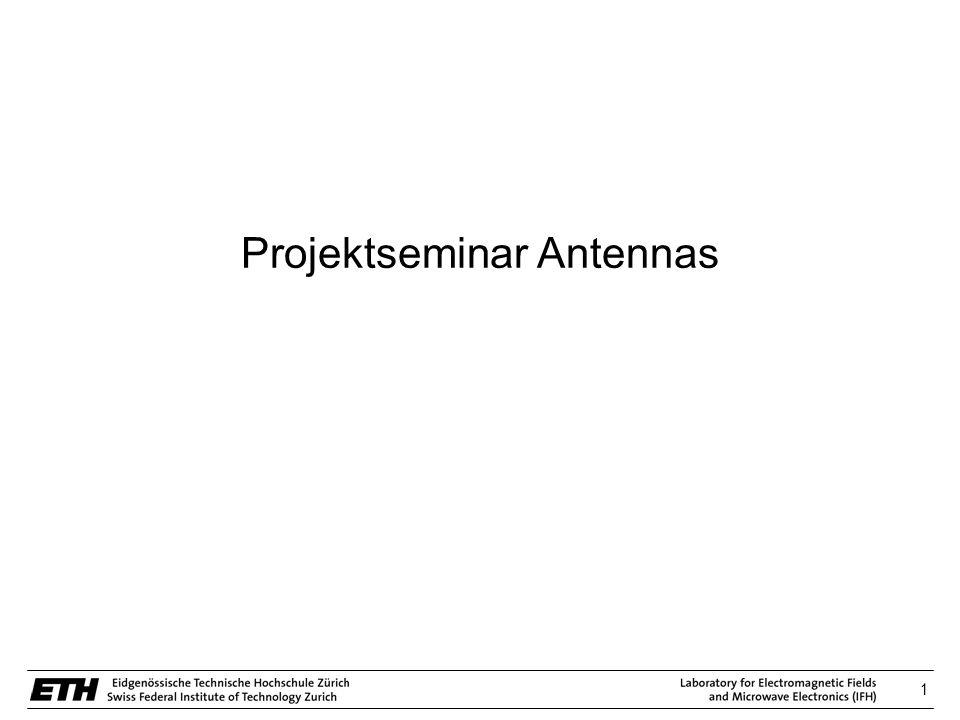 2 AntennasSimulationVersuchsaufbauAblaufInfos Einführungsveranstaltung Antennas Grundlagen Versuchsaufbau Simulation Ablauf des Seminars Allgemeine Informationen