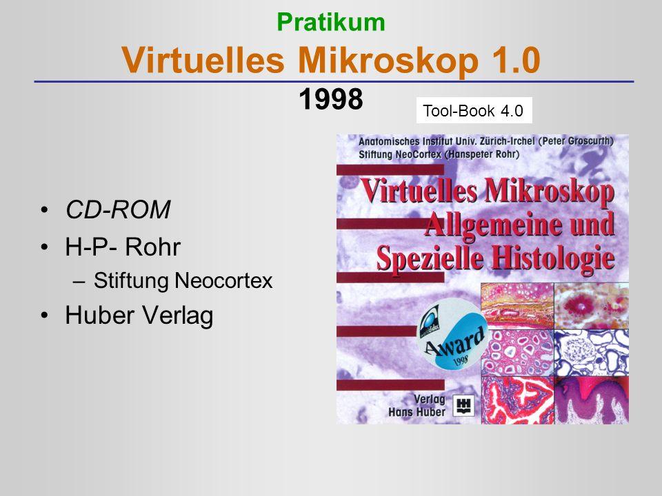 Pratikum Virtuelles Mikroskop 1.0 1998 CD-ROM H-P- Rohr –Stiftung Neocortex Huber Verlag Tool-Book 4.0
