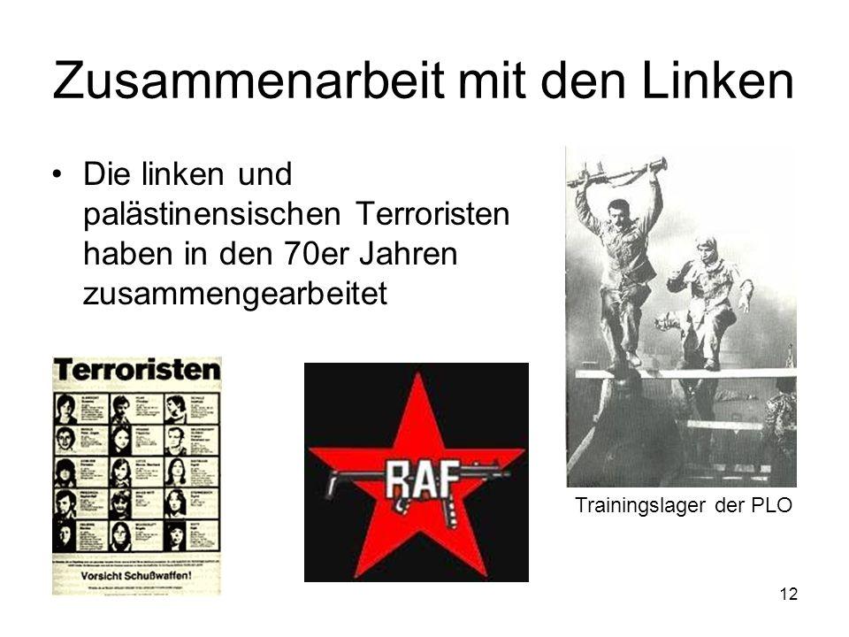 12 Zusammenarbeit mit den Linken Die linken und palästinensischen Terroristen haben in den 70er Jahren zusammengearbeitet Trainingslager der PLO