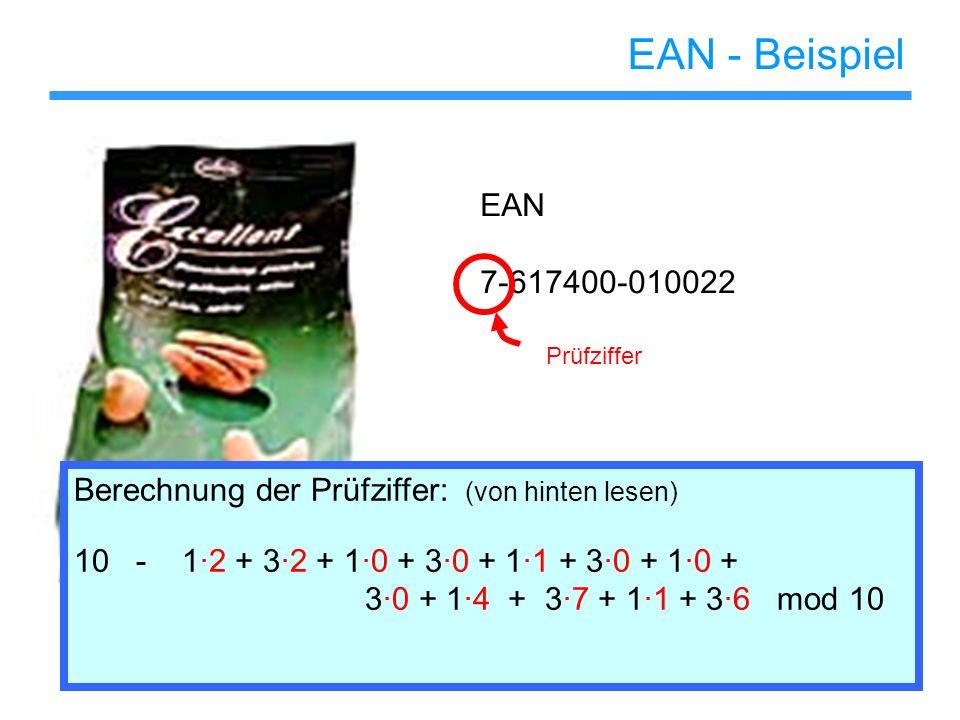 EAN - Beispiel EAN 7-617400-010022 Prüfziffer Berechnung der Prüfziffer: (von hinten lesen) 10 - 12 + 32 + 10 + 30 + 11 + 30 + 10 + 30 + 14 + 37 + 11