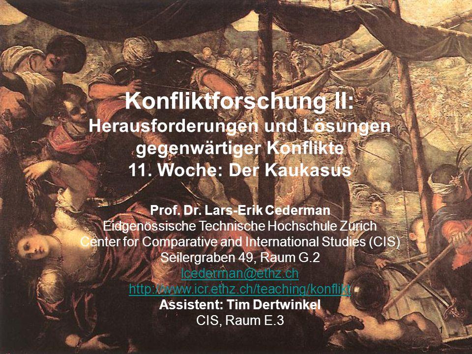 1 Konfliktforschung II: Herausforderungen und Lösungen gegenwärtiger Konflikte 11. Woche: Der Kaukasus Prof. Dr. Lars-Erik Cederman Eidgenössische Tec