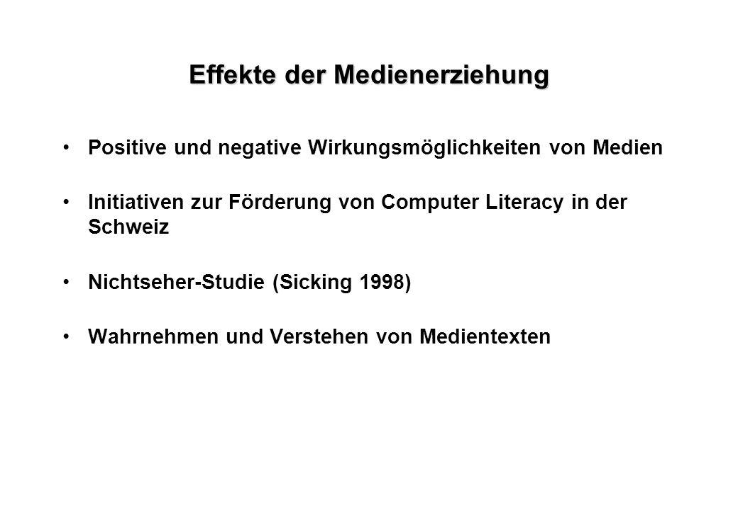 Effekte der Medienerziehung Positive und negative Wirkungsmöglichkeiten von Medien Initiativen zur Förderung von Computer Literacy in der Schweiz Nich