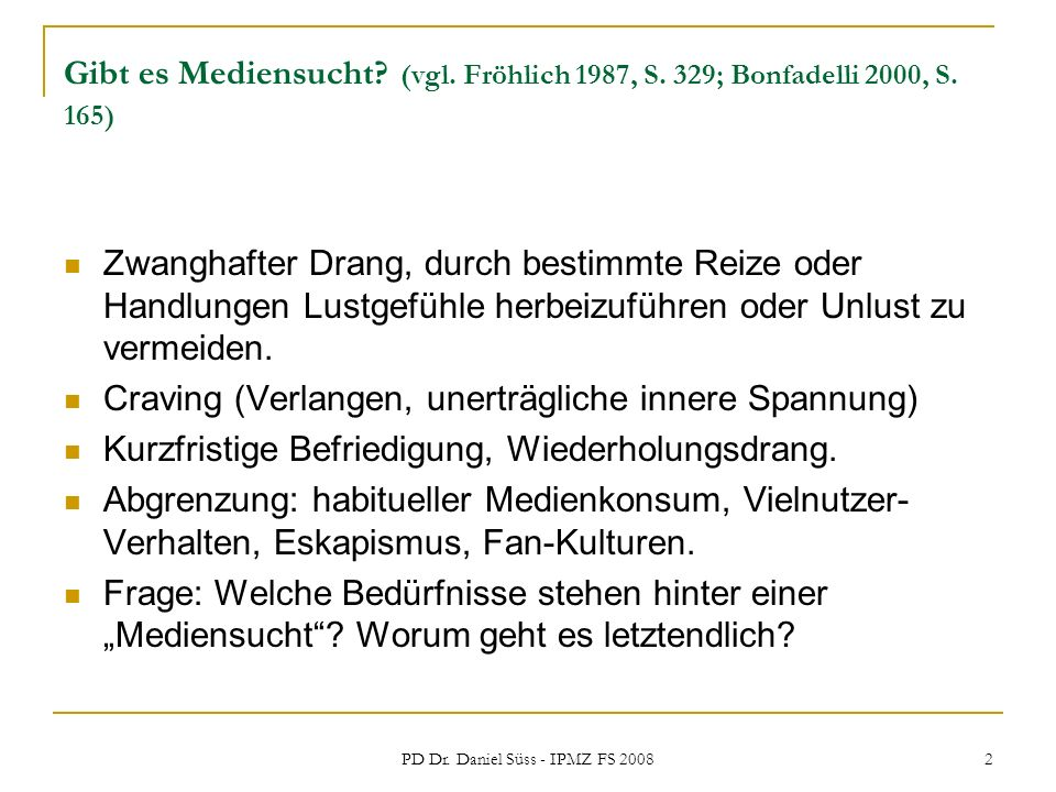PD Dr.Daniel Süss - IPMZ FS 2008 3 Formen des Craving (Grüsser & Thalemann 2006, S.