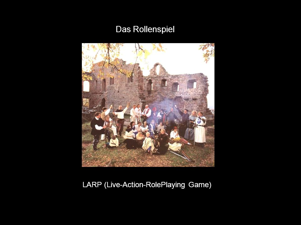 Das Rollenspiel LARP (Live-Action-RolePlaying Game)