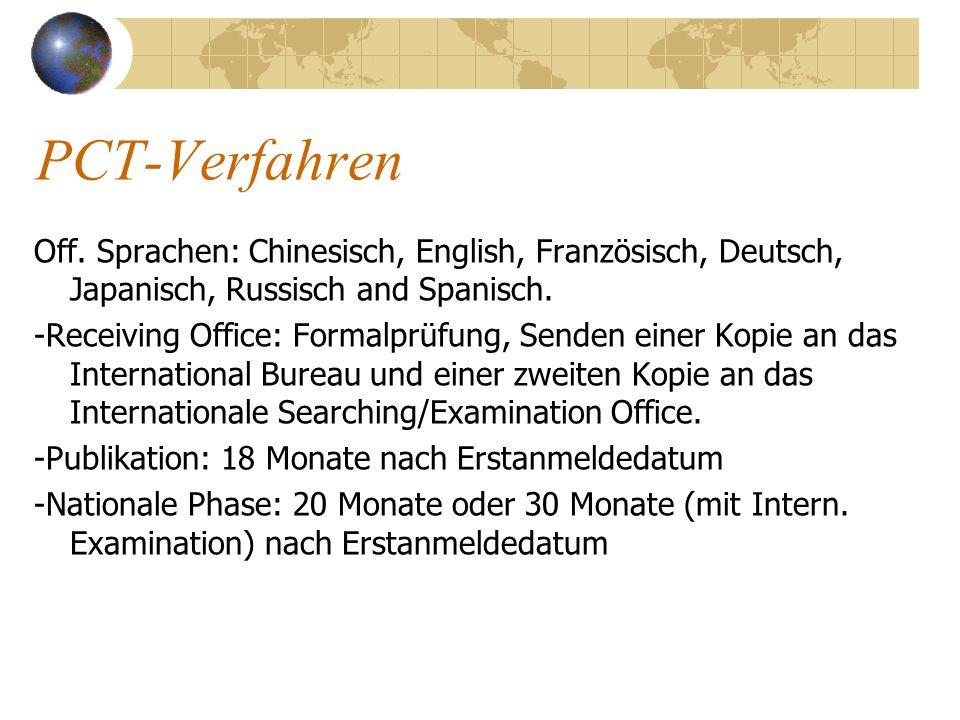 PCT-Verfahren Off. Sprachen: Chinesisch, English, Französisch, Deutsch, Japanisch, Russisch and Spanisch. -Receiving Office: Formalprüfung, Senden ein
