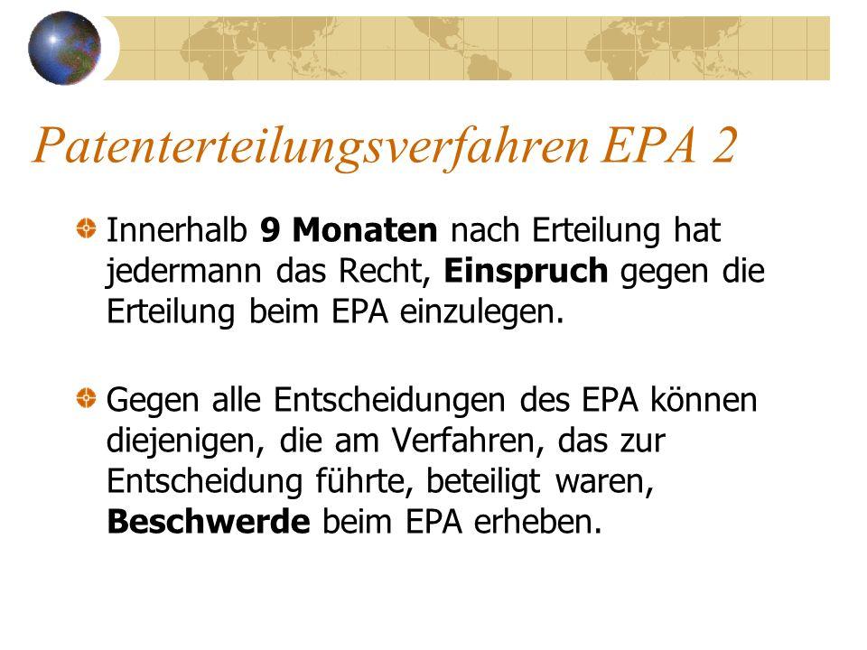 Patenterteilungsverfahren EPA 2 Innerhalb 9 Monaten nach Erteilung hat jedermann das Recht, Einspruch gegen die Erteilung beim EPA einzulegen. Gegen a