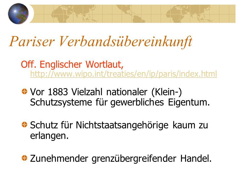 Pariser Verbandsübereinkunft Off. Englischer Wortlaut, http://www.wipo.int/treaties/en/ip/paris/index.html http://www.wipo.int/treaties/en/ip/paris/in