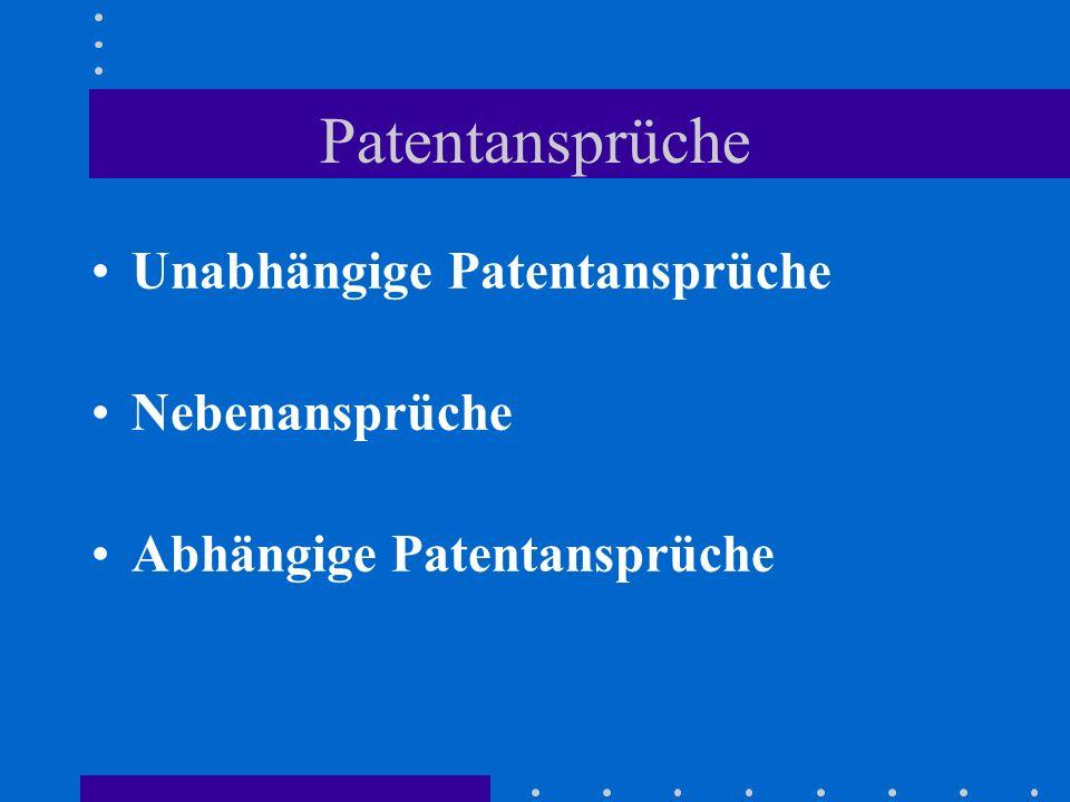 Patentansprüche Unabhängige Patentansprüche Nebenansprüche Abhängige Patentansprüche