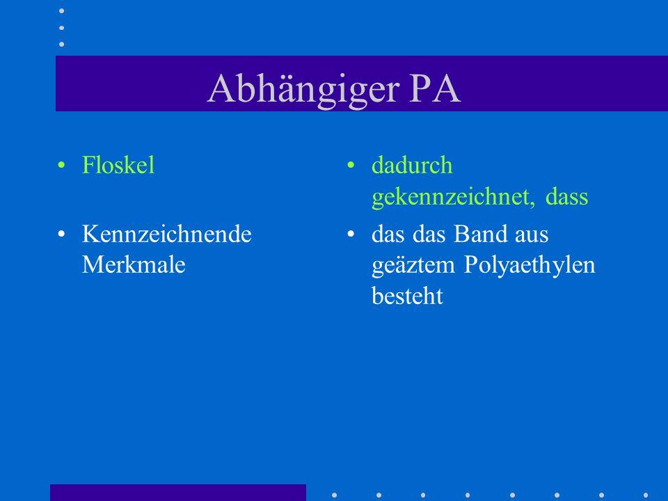 Abhängiger PA Floskel Kennzeichnende Merkmale dadurch gekennzeichnet, dass das das Band aus geäztem Polyaethylen besteht