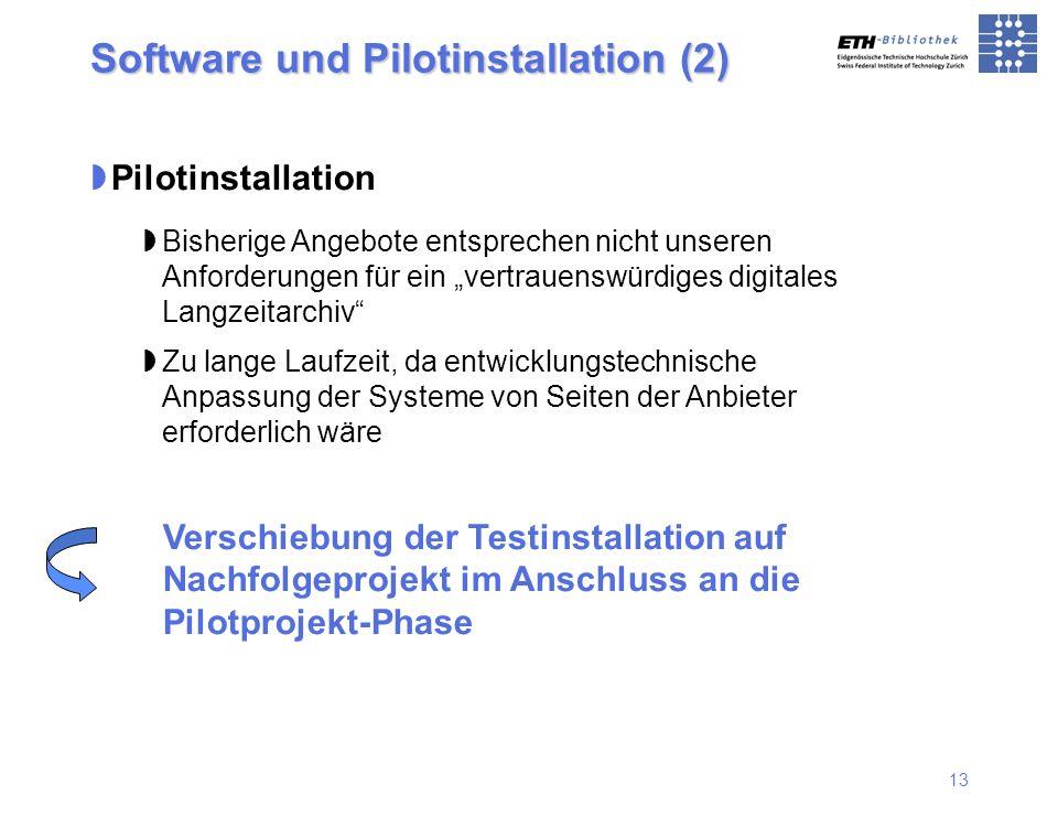 13 Software und Pilotinstallation (2) Pilotinstallation Bisherige Angebote entsprechen nicht unseren Anforderungen für ein vertrauenswürdiges digitale