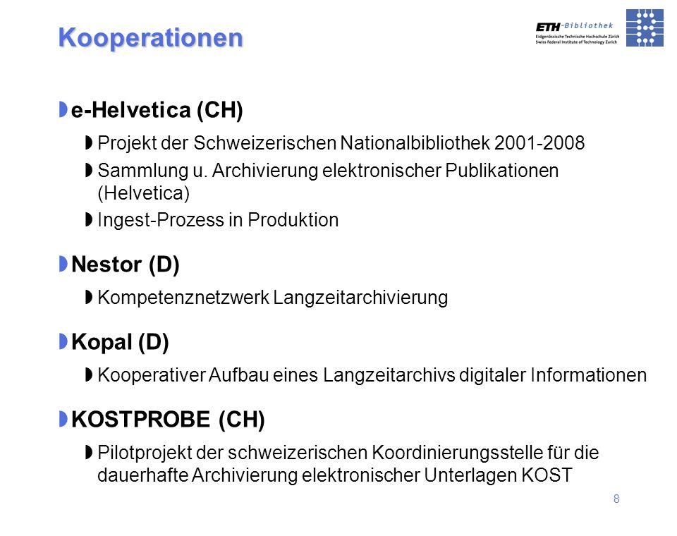 8 Kooperationen e-Helvetica (CH) Projekt der Schweizerischen Nationalbibliothek 2001-2008 Sammlung u. Archivierung elektronischer Publikationen (Helve