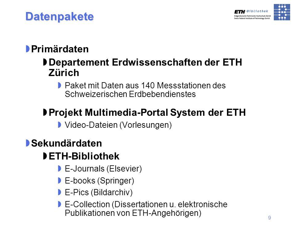 9 Primärdaten Departement Erdwissenschaften der ETH Zürich Paket mit Daten aus 140 Messstationen des Schweizerischen Erdbebendienstes Projekt Multimed