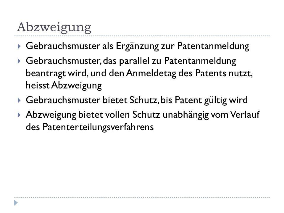 Abzweigung Gebrauchsmuster als Ergänzung zur Patentanmeldung Gebrauchsmuster, das parallel zu Patentanmeldung beantragt wird, und den Anmeldetag des P