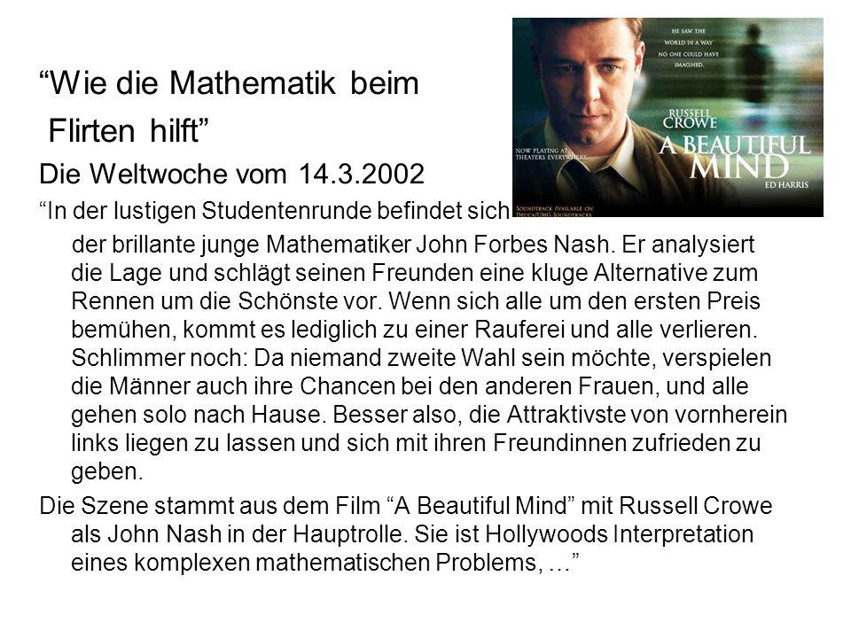 Wie die Mathematik beim Flirten hilft Die Weltwoche vom 14.3.2002 In der lustigen Studentenrunde befindet sich der brillante junge Mathematiker John F