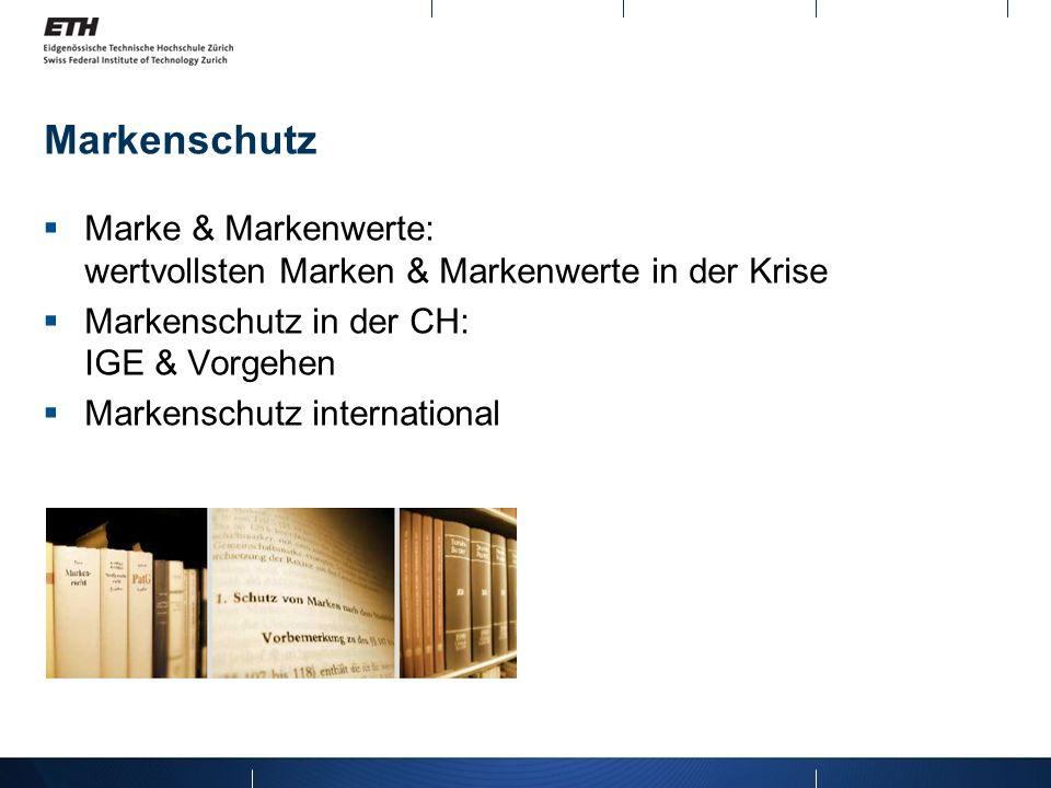 Markenschutz Marke & Markenwerte: wertvollsten Marken & Markenwerte in der Krise Markenschutz in der CH: IGE & Vorgehen Markenschutz international