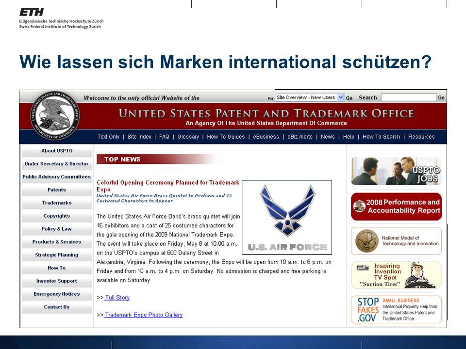 Wie lassen sich Marken international schützen? Europaweit: HABM – Harmonisierungsamt für den Binnenmarkt = Agentur der EU, zuständig für Eintragung vo