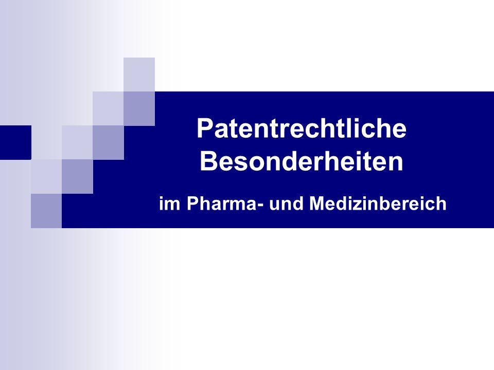 Patentrechtliche Besonderheiten im Pharma- und Medizinbereich
