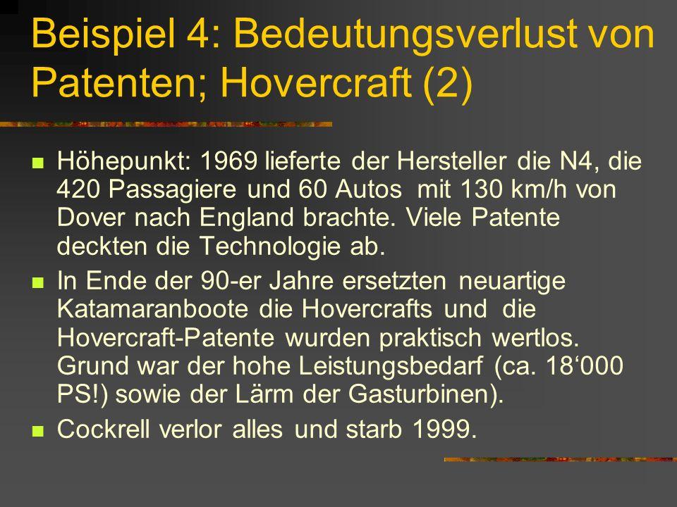 Beispiel 4: Bedeutungsverlust von Patenten; Hovercraft (2) Höhepunkt: 1969 lieferte der Hersteller die N4, die 420 Passagiere und 60 Autos mit 130 km/h von Dover nach England brachte.
