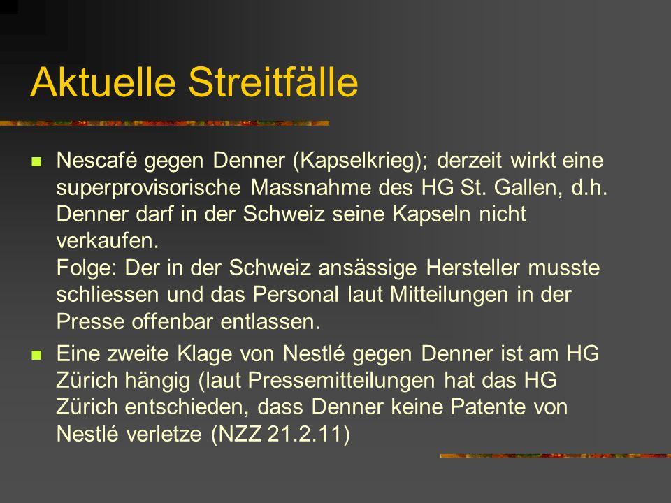 Aktuelle Streitfälle Nescafé gegen Denner (Kapselkrieg); derzeit wirkt eine superprovisorische Massnahme des HG St.