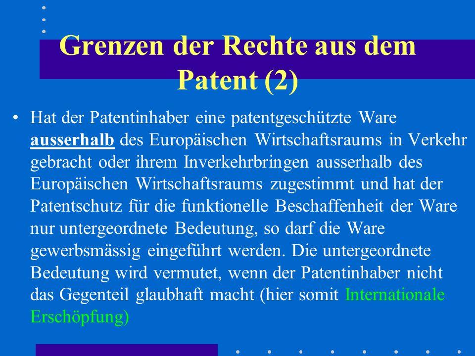 Grenzen der Rechte aus dem Patent (2) Hat der Patentinhaber eine patentgeschützte Ware ausserhalb des Europäischen Wirtschaftsraums in Verkehr gebracht oder ihrem Inverkehrbringen ausserhalb des Europäischen Wirtschaftsraums zugestimmt und hat der Patentschutz für die funktionelle Beschaffenheit der Ware nur untergeordnete Bedeutung, so darf die Ware gewerbsmässig eingeführt werden.