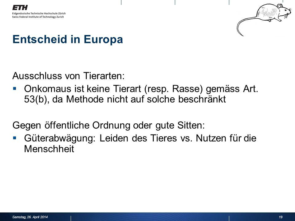 Entscheid in Europa Ausschluss von Tierarten: Onkomaus ist keine Tierart (resp.