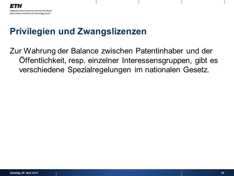 Privilegien und Zwangslizenzen Zur Wahrung der Balance zwischen Patentinhaber und der Öffentlichkeit, resp.