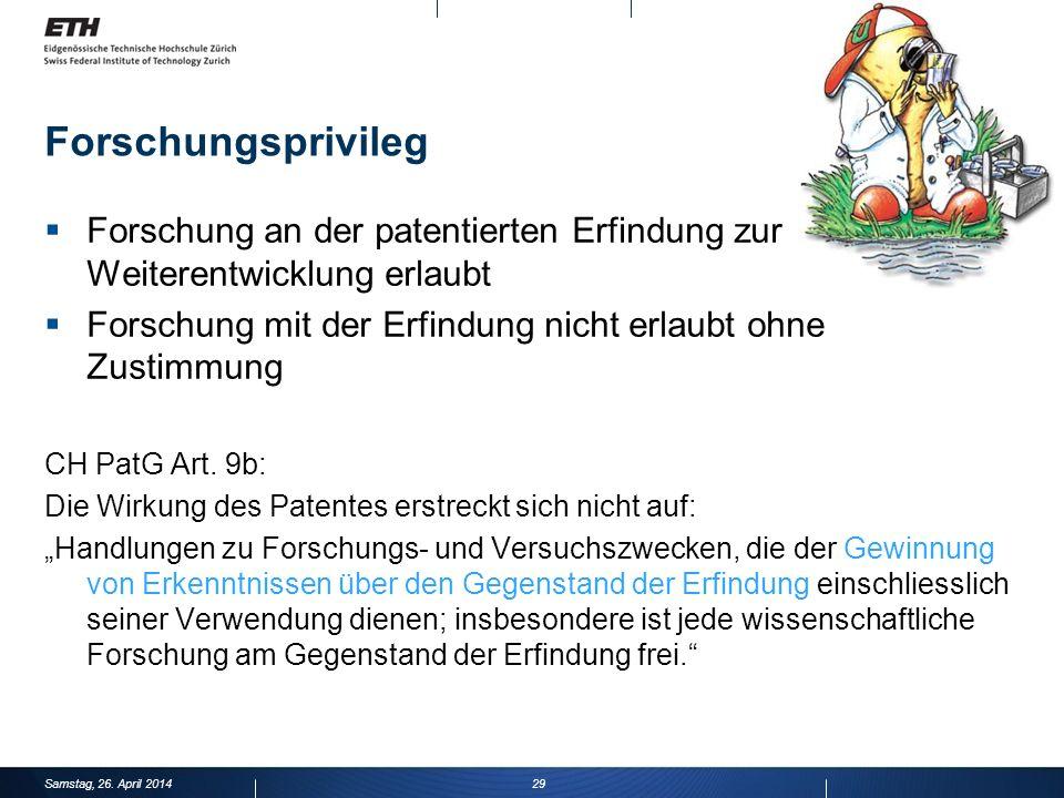 29 Forschungsprivileg Forschung an der patentierten Erfindung zur Weiterentwicklung erlaubt Forschung mit der Erfindung nicht erlaubt ohne Zustimmung CH PatG Art.