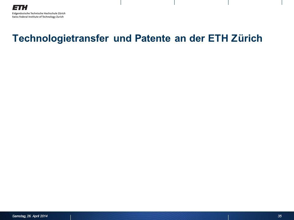 Technologietransfer und Patente an der ETH Zürich Samstag, 26. April 201435