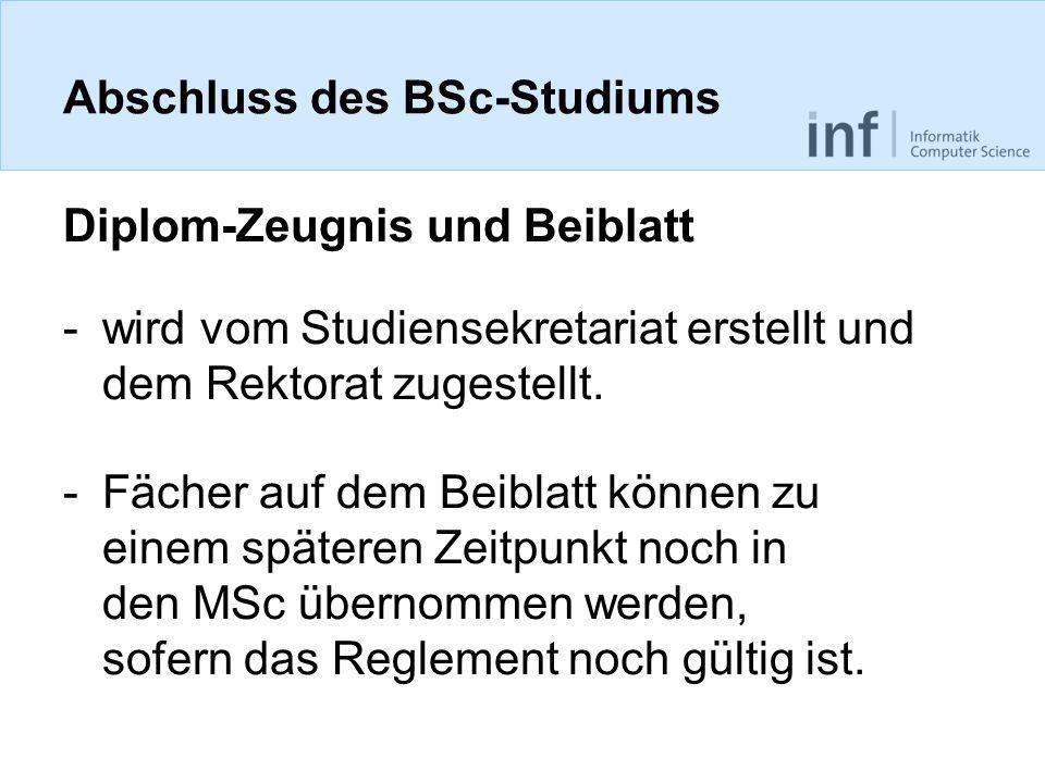 Abschluss des BSc-Studiums Diplom-Zeugnis und Beiblatt -wird vom Studiensekretariat erstellt und dem Rektorat zugestellt.