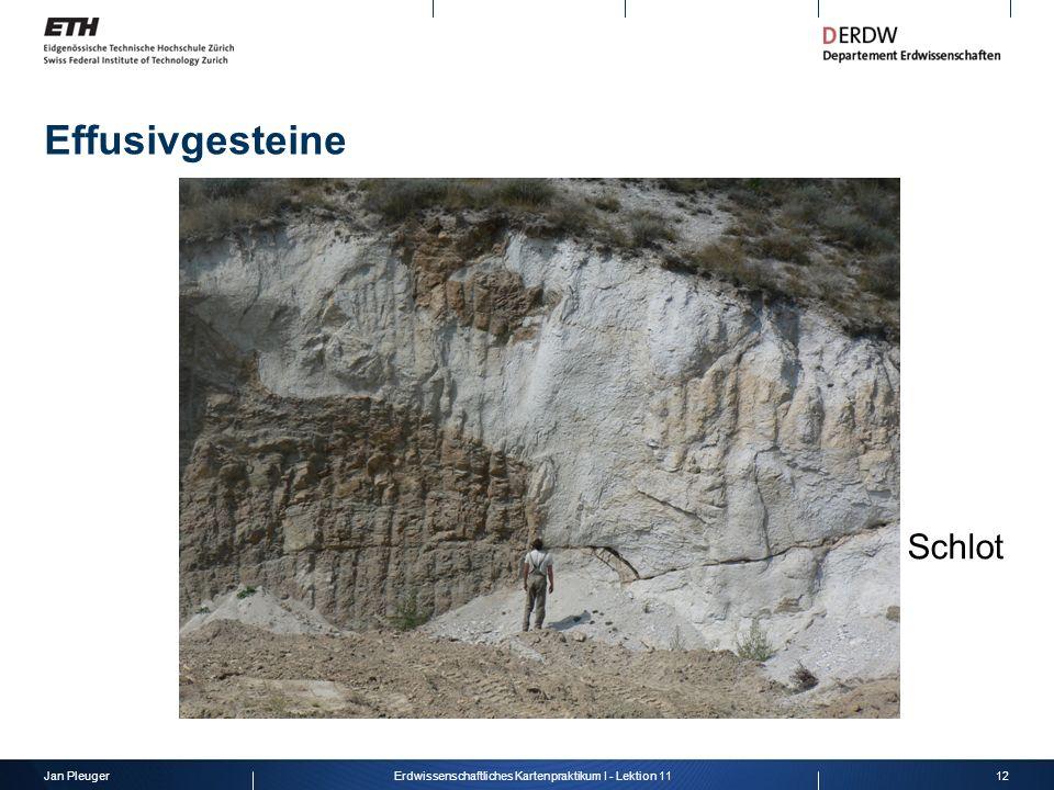 Jan Pleuger12Erdwissenschaftliches Kartenpraktikum I - Lektion 11 Effusivgesteine Schlot