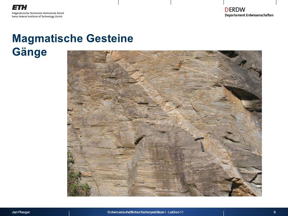 Jan Pleuger6Erdwissenschaftliches Kartenpraktikum I - Lektion 11 Magmatische Gesteine Gänge