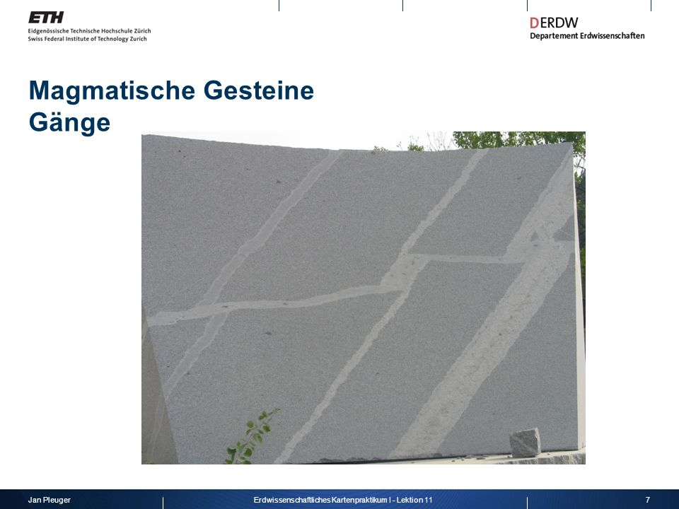 Jan Pleuger8Erdwissenschaftliches Kartenpraktikum I - Lektion 11 Magmatische Gesteine Gänge