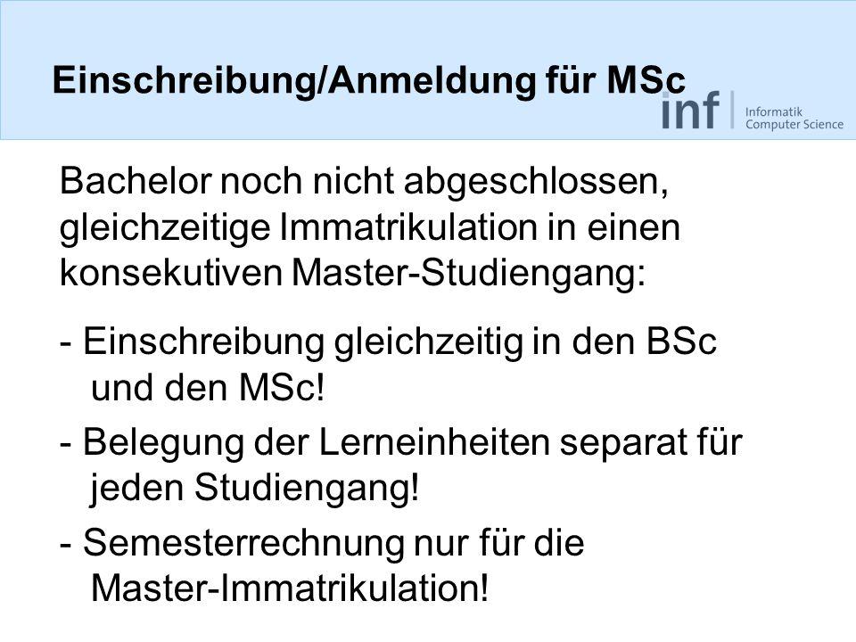 Einschreibung/Anmeldung für MSc Bachelor noch nicht abgeschlossen, gleichzeitige Immatrikulation in einen konsekutiven Master-Studiengang: - Einschrei