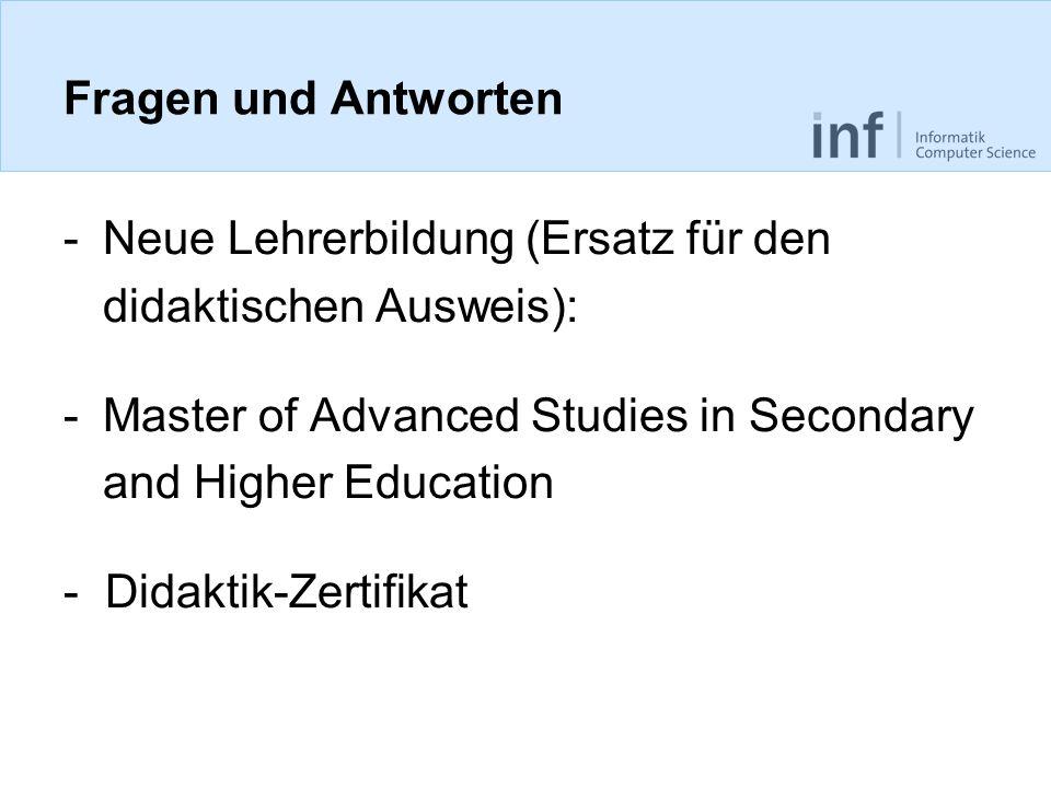 Fragen und Antworten -Neue Lehrerbildung (Ersatz für den didaktischen Ausweis): -Master of Advanced Studies in Secondary and Higher Education - Didakt