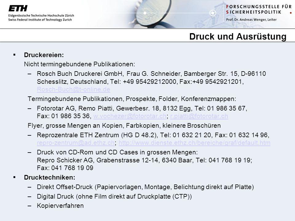 Druck und Ausrüstung Druckereien: Nicht termingebundene Publikationen: –Rosch Buch Druckerei GmbH, Frau G. Schneider, Bamberger Str. 15, D-96110 Sches