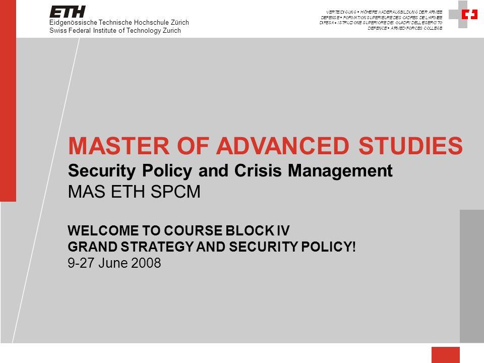 Eidgenössische Technische Hochschule Zürich Swiss Federal Institute of Technology Zurich MASTER OF ADVANCED STUDIES Security Policy and Crisis Managem