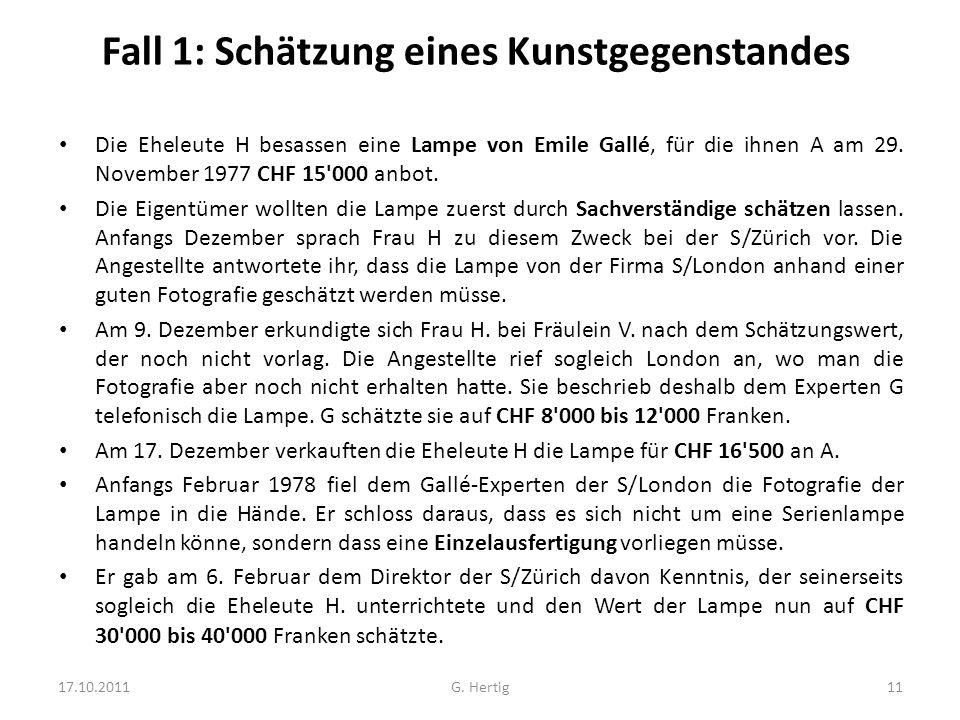Fall 1: Schätzung eines Kunstgegenstandes Die Eheleute H besassen eine Lampe von Emile Gallé, für die ihnen A am 29. November 1977 CHF 15'000 anbot. D