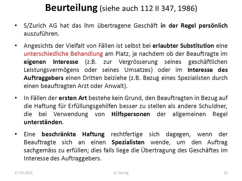 Beurteilung (siehe auch 112 II 347, 1986) S/Zurich AG hat das ihm übertragene Geschäft in der Regel persönlich auszuführen. Angesichts der Vielfalt vo
