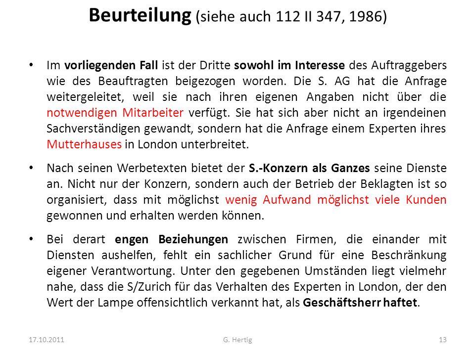 Beurteilung (siehe auch 112 II 347, 1986) Im vorliegenden Fall ist der Dritte sowohl im Interesse des Auftraggebers wie des Beauftragten beigezogen wo
