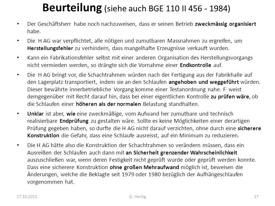 Beurteilung (siehe auch BGE 110 II 456 - 1984) Der Geschäftsherr habe noch nachzuweisen, dass er seinen Betrieb zweckmässig organisiert habe. Die H AG