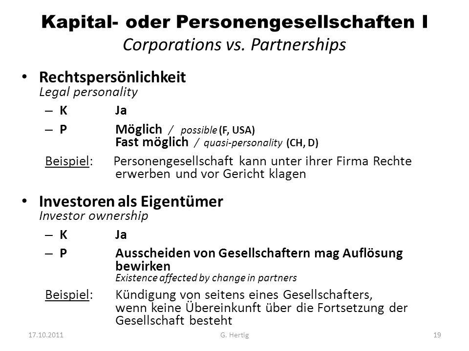 Kapital- oder Personengesellschaften I Corporations vs. Partnerships Rechtspersönlichkeit Legal personality – KJa – PMöglich / possible (F, USA) Fast
