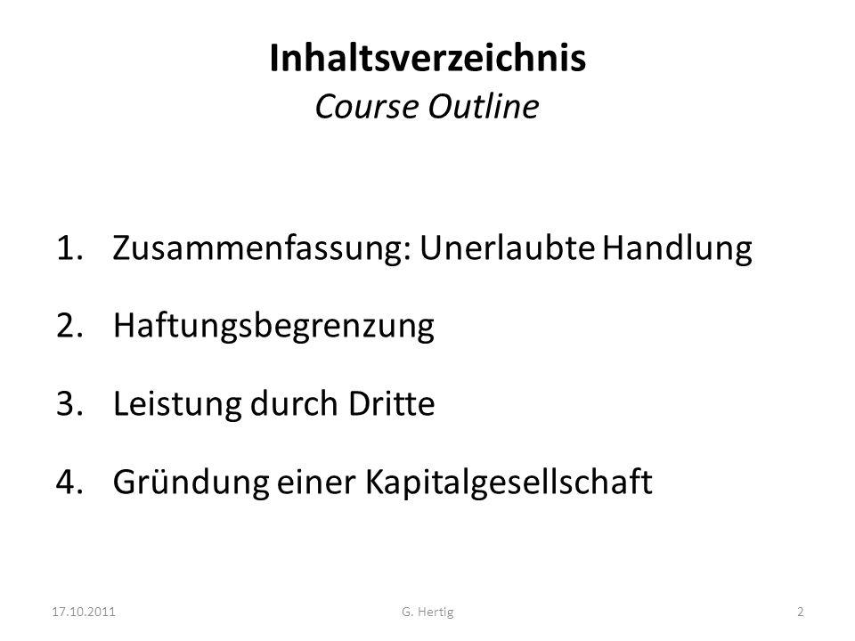 Inhaltsverzeichnis Course Outline 1.Zusammenfassung: Unerlaubte Handlung 2.Haftungsbegrenzung 3.Leistung durch Dritte 4.Gründung einer Kapitalgesellsc