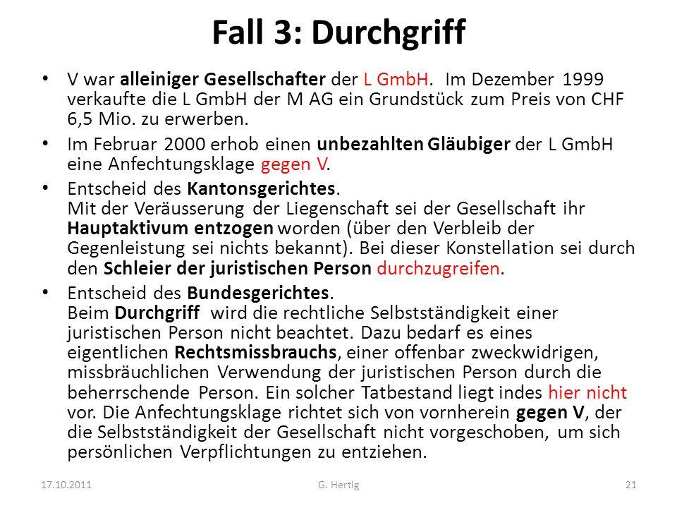 Fall 3: Durchgriff V war alleiniger Gesellschafter der L GmbH. Im Dezember 1999 verkaufte die L GmbH der M AG ein Grundstück zum Preis von CHF 6,5 Mio