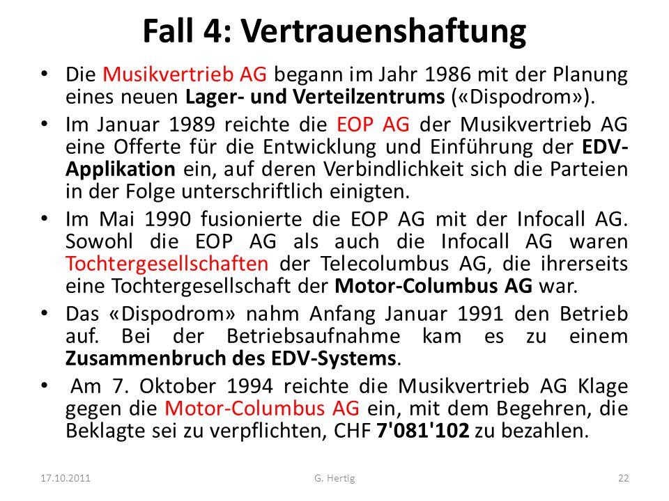 Fall 4: Vertrauenshaftung Die Musikvertrieb AG begann im Jahr 1986 mit der Planung eines neuen Lager- und Verteilzentrums («Dispodrom»). Im Januar 198