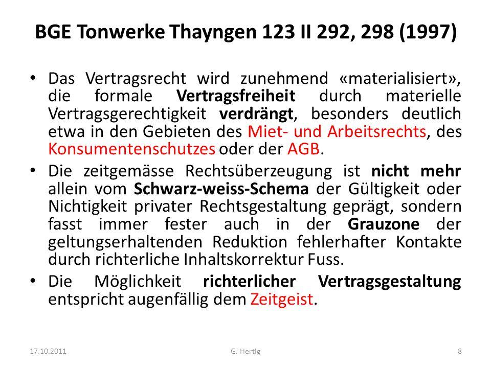 BGE Tonwerke Thayngen 123 II 292, 298 (1997) Das Vertragsrecht wird zunehmend «materialisiert», die formale Vertragsfreiheit durch materielle Vertrags