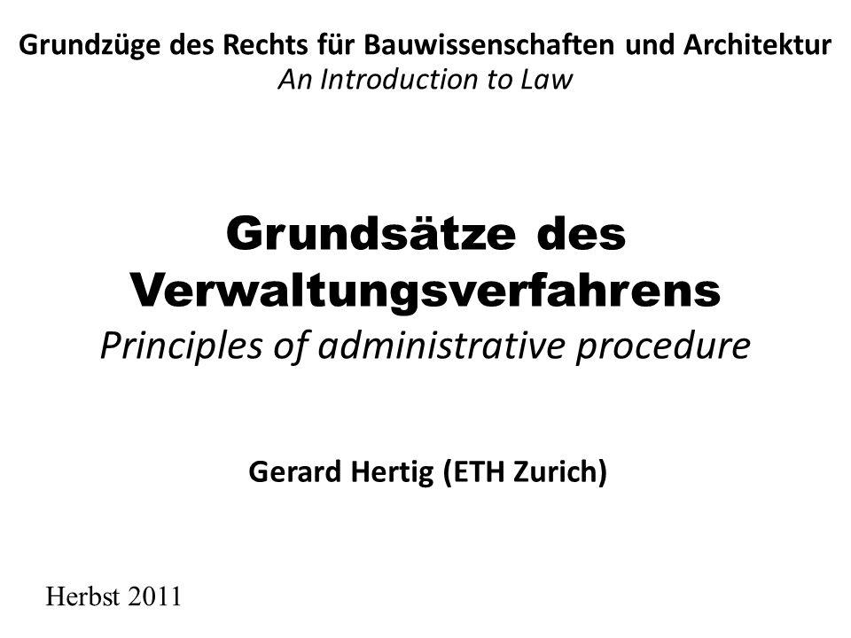 Grundsätze des Verwaltungsverfahrens Principles of administrative procedure Grundzüge des Rechts für Bauwissenschaften und Architektur An Introduction