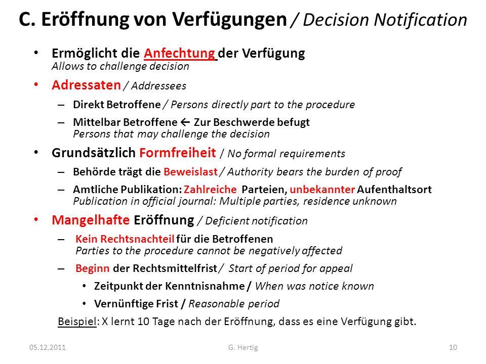 C. Eröffnung von Verfügungen / Decision Notification Ermöglicht die Anfechtung der Verfügung Allows to challenge decision Adressaten / Addressees – Di